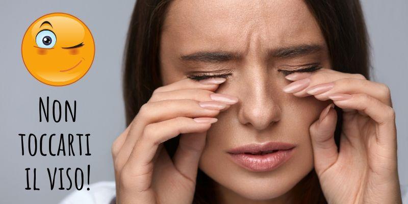 Consigli per non toccarti il viso